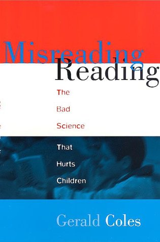 Misreading Reading : The Bad Science That Hurts Children