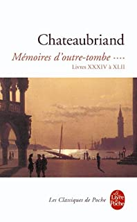 Mémoires d'outre-tombe : tome IV : [Livres XXXIV à XLII : (1830-1841]