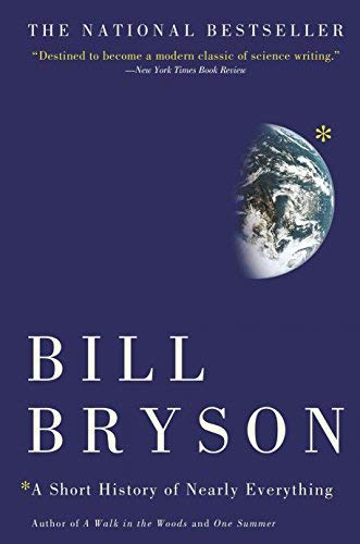 A Short History of Nearly Everything by Bryson, Bill Published by Broadway Books 1st (first) edition (2004) Paperback