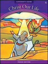 God Calls a People: Catechist's Guide: Grade 6 (Christ Our Life 2009) (Christ Our Life Grade 6 Teacher Edition)