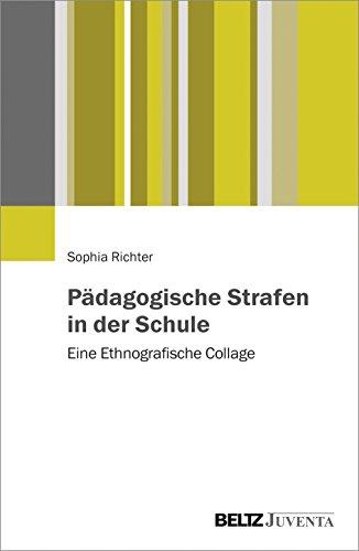 Pädagogische Strafen in der Schule: Eine Ethnografische Collage
