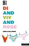 Di and Viv and Rose (Modern Plays)