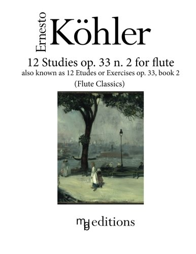 12 Studies op. 33 n. 2 for flute: also known as Etudes or Exercises op. 33 Book 2