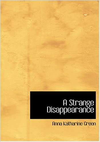 A Strange Disappearance (Large Print Edition)