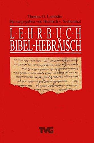 Lehrbuch Bibel-Hebräisch. (Lernmaterialien) (TVG - Lehrbücher) Gebundenes Buch – 1. Oktober 2008 Heinrich von Siebenthal Thomas O Lambdin Brunnen 3765593613