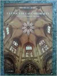 LA EPOCA DE LAS CATEDRALES. ARTE Y SOCIEDAD 980 - 1420: Amazon.es ...