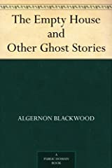 The Empty House and Other Ghost Stories Kindle Edition