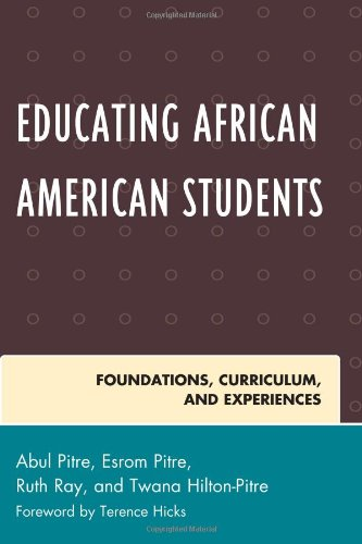 Books : Educating African American Students: Foundations, Curriculum, and Experiences (Critical Black Pedagogy in Education)