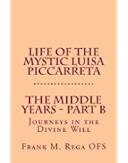 Life of the Mystic Luisa Piccarreta: Journeys in the Divine Will - The Middle Years - Part-B