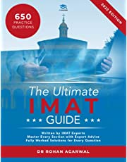 The Ultimate IMAT Guide: 650 Practice Questions, Fully Worked Solutions, Time Saving Techniques, Score Boosting Strategies, UniAdmissions