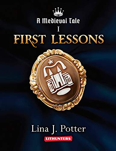 First Lessons: A Strong Woman in the Middle Ages (A Medieval Tale Book 1) (Best New Erotic Novels)