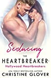 Seducing the Heartbreaker: Hollywood Heartbreakers Book 2