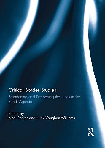 Critical Border Studies: Broadening and Deepening the 'Lines in the Sand' Agenda (English Edition)
