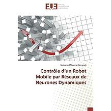 CONTROLE D'UN ROBOT MOBILE PAR  RESEAUX DE NEURONES DYNAMIQUES