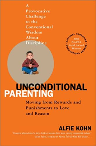 Modern Parenting Moving Beyond >> Amazon Com Unconditional Parenting Moving From Rewards And