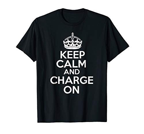 Keep Calm and Charge On T-Shirt