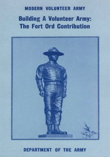 Book cover from Building a Volunteer Army: The Fort Ord Contribution (Modern Volunteer Army) by Lt. Gen. Harold G. Moore