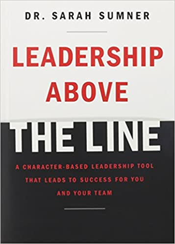 Leadership Above The Line Sarah Sumner 9781414305738 Amazon