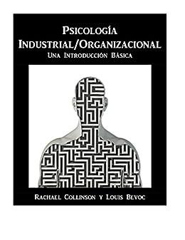 Psicología Industrial/Organizacional: Una introducción básica de [Bevoc, Louis]