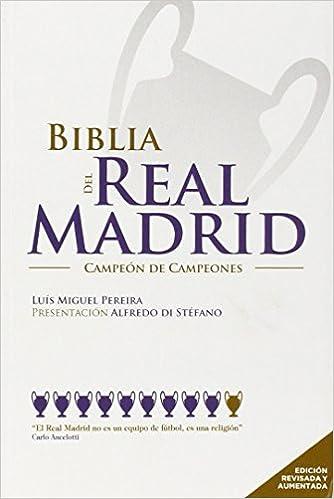 BIBLIA REAL MADRID FUTBOL: LUIS MIGUEL PEREIRA: 9789896552275 ...