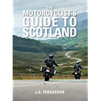 The Motorcyclist's Guide to Scotland