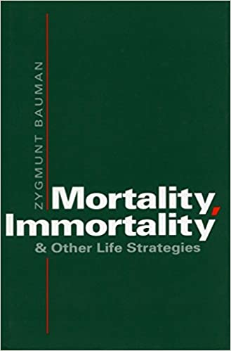 Mortality immortality and other life strategies zygmunt bauman mortality immortality and other life strategies zygmunt bauman 9780804721646 amazon books fandeluxe Image collections