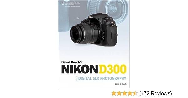 Amazon david buschs nikon d300 guide to digital slr amazon david buschs nikon d300 guide to digital slr photography david buschs digital photography guides 9781598635348 david d busch books fandeluxe Gallery