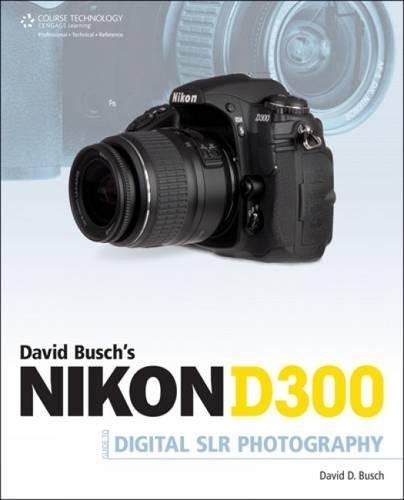 David Busch's Nikon D300 Guide to Digital
