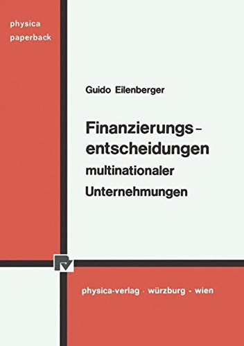 Finanzierungsentscheidungen multinationaler Unternehmungen. (Physica Paperback) (German Edition) by Physica-Verlag HD