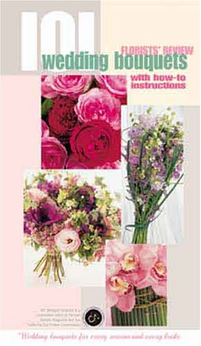 Blue Florists - Florists' Review: 101 Wedding Bouquets with How-To Instructions
