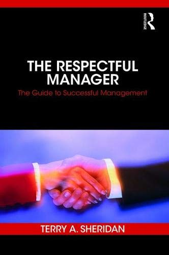 The Respectful Manager: The Guide to Successful Management