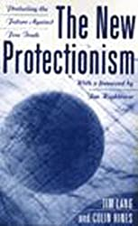 The New Protectionism: Protecting the Future Against Free Trade by Tim Lang (1993-11-03)