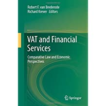 VAT and Financial Services: Comparative Law and Economic Perspectives