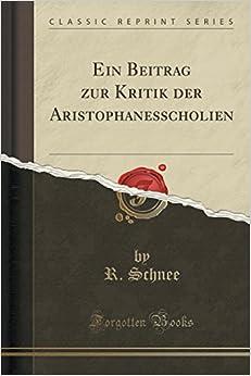 Ein Beitrag zur Kritik der Aristophanesscholien (Classic Reprint)