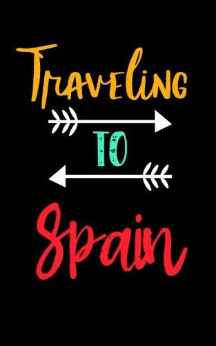 Traveling To Spain: Blank Trip Planner & Organizer