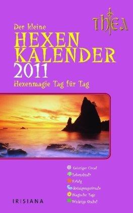 Der kleine Hexenkalender 2011: Hexenmagie Tag für Tag