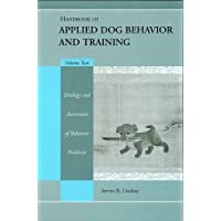 Handbook of Applied Dog Behavior and Training: Etiology and Assessment of Behavior Problems: 2