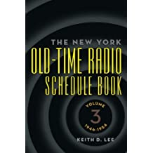 The New York Old-Time Radio Schedule Book: Volume 3, 1946-1954
