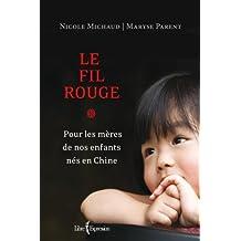 Le Fil rouge: Pour les mères de nos enfants nés en Chine