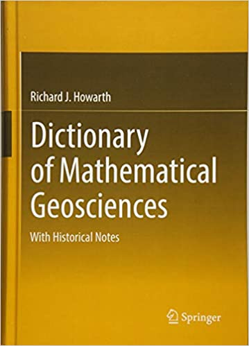 Dictionary of Mathematical Geosciences With Historical Notes