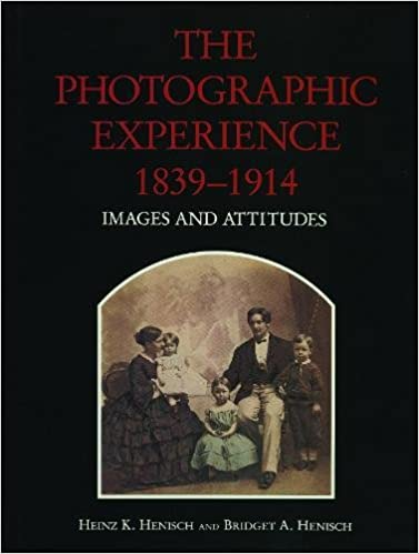 The Photographic Experience, 1839–1914: Images and Attitudes