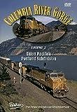 Columbia River Gorge, Volume 2, Union Pacifics Portland Subdivision