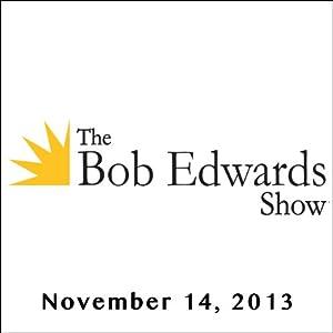 The Bob Edwards Show, Chris Hadfield, November 14, 2013 Radio/TV Program