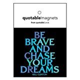 Quotable Be Brave and Chase Your Dreams Magnet