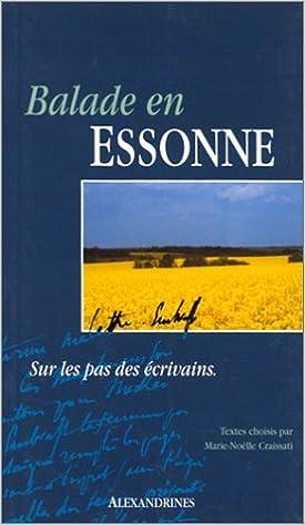 En ligne téléchargement Ballade en Essonne : Sur les pas des écrivains pdf, epub ebook