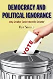 Ilya Somin: Democracy and Political Ignorance : Why Smaller Government Is Smarter (Paperback); 2013 Edition Livre Pdf/ePub eBook
