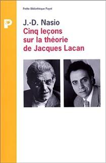 Cinq leçons sur la théorie de Jacques Lacan par Nasio