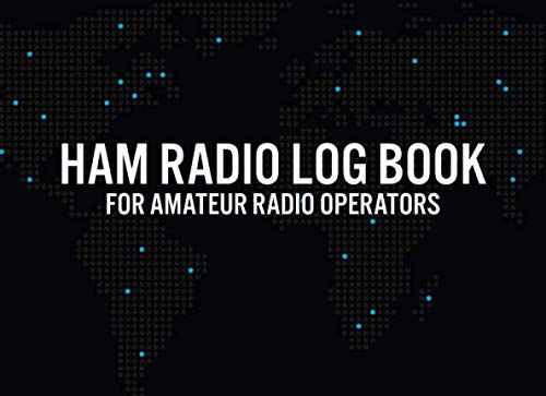 HAM RADIO LOGBOOK for Amateur Radio Operators: Up to 2160 Operator Station Log Entries to Track Communications and Contacts (Amateur Station Log Book - Black Digital Map)