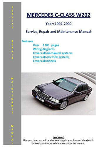 Mercedes C-class W202 From 1994-2000 Service Repair Maintenance Manual