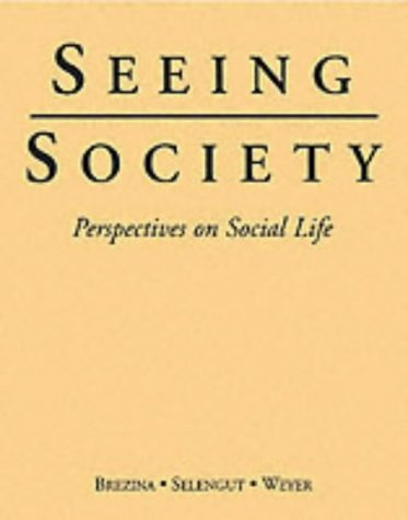 Seeing Society: Perspectives on Social Life (2nd Edition)